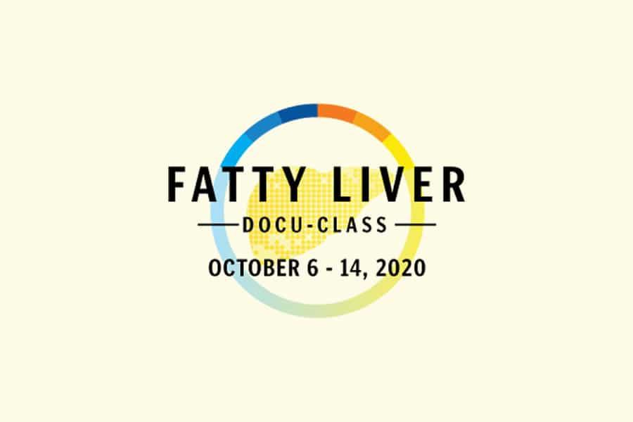 Fatty Liver Docu-Class Oct 6-14, 2020