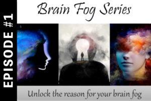Brain Fog Series #1: Brain Fog & Autoimmune Disease
