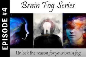 Brain Fog Series #4 - Toxins